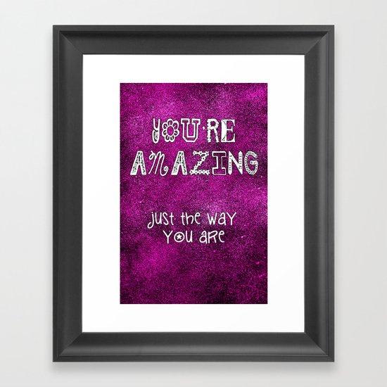 You're Amazing Framed Art Print