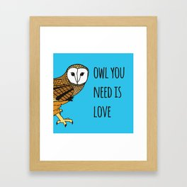 Owl You Need Is Love Framed Art Print