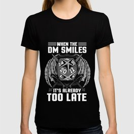 When the DM Smiles It's Already Too Late Gaming T-shirt