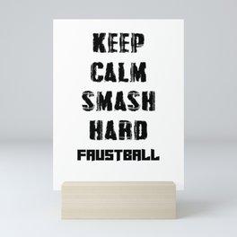 Keep Calm Smash Hard Mini Art Print