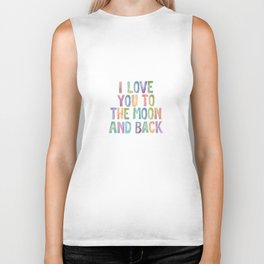 I Love You To The Moon and Back Watercolor Rainbow Design Inspirational Quote Typography Wall Decor Biker Tank