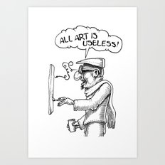 All Art Is Useless Art Print