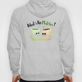 What's the Matcha? Hoody