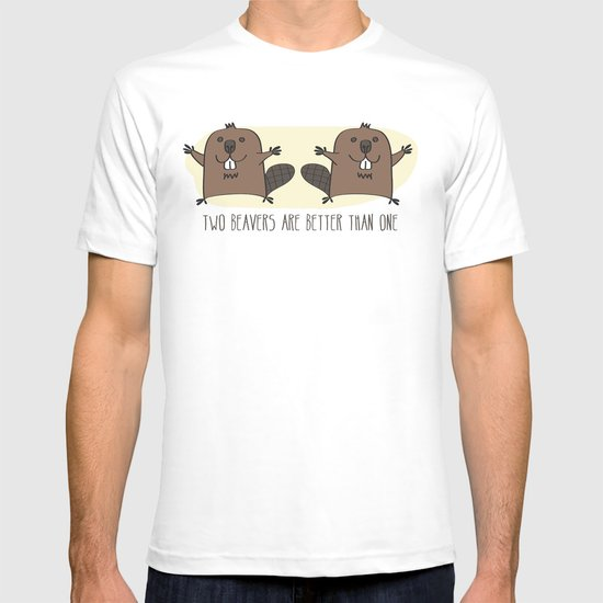 Two Beavers Are Better Than One T-shirt