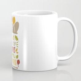Little mister gobble til you wobble Coffee Mug