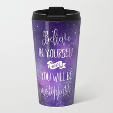 Believe In Yourself Quote Travel Mug