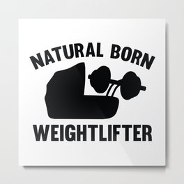 Natural Born Weightlifter Metal Print