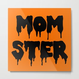 Momster Funny Quote Metal Print
