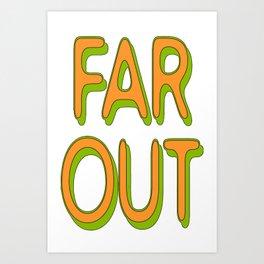 Far Out Font Art Print