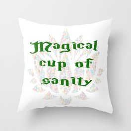 Magical Cup of Sanity Throw Pillow