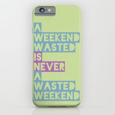 A Weekend Wasted (Colour) Slim Case iPhone 6s
