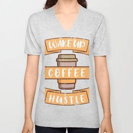 Wake Up Coffee Hustle Office Gifts For Coffee Lovers Unisex V-Neck