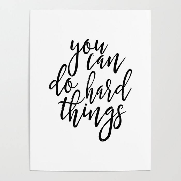graphic about Printable Motivational Posters titled PRINTABLE Artwork, On your own Can Do Tough Aspects,Nursery Women of all ages, Motivational Poster,Inspirational Estimate,Wall Ar Poster via alextypography