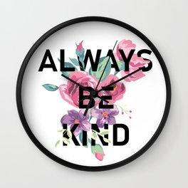 Always Be Kind Wall Clock