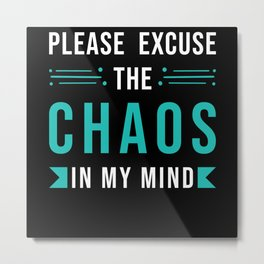 Chaos Crazy Confused Funny Saying Metal Print
