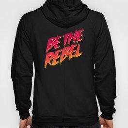 Be The Rebel Hoody
