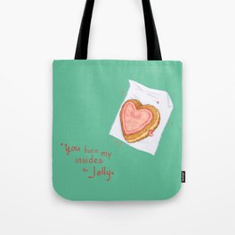 You Turn My Insides to Jelly Tote Bag