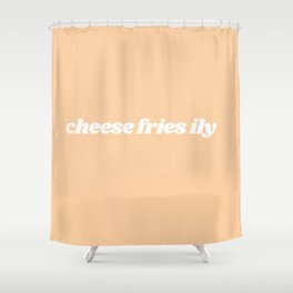 cheese fries ily Shower Curtain