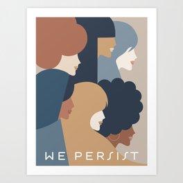 Girl Power portrait - we persist - Earthy #girlpower Art Print
