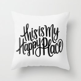 This is my happy place // Black and White // Handlettering Hand drawn Positive Illustration Art Throw Pillow