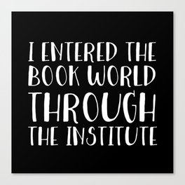 I Entered The Book World Through V6 (Inverted) Canvas Print