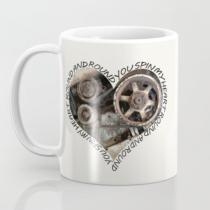 YOU SPIN MY HEART ROUND AND ROUND Coffee Mug