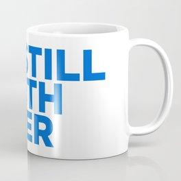I'm Still With Her Coffee Mug