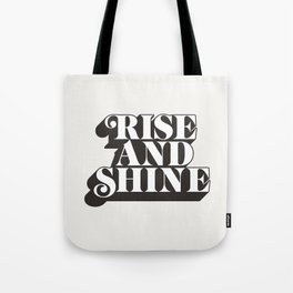 Rise and Shine motivational typography in black and white home wall decor Tote Bag