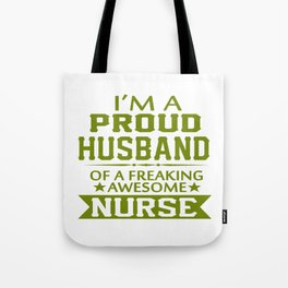 I'M A PROUD NURSE'S HUSBAND Tote Bag