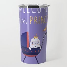 Welcome little prince! Travel Mug