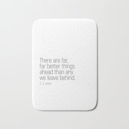 Better Things Ahead #minimalism #quotes #motivational Bath Mat