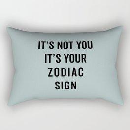 Not You, Your Zodiac Sign Funny Saying Rectangular Pillow