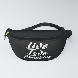 Live Love Plumbing Fanny Pack