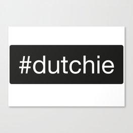 #dutchie Canvas Print