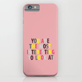 most interesting to look at iPhone Case