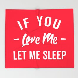 Let Me Sleep Funny Quote Throw Blanket