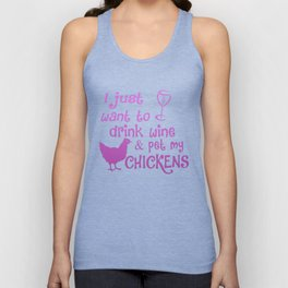Drink Wine & Pet My Chickens Unisex Tank Top