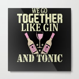 We Togheter Like  Gin Cocktail Party Alcohol Metal Print