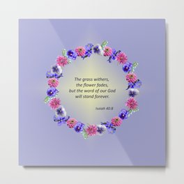 Flower Ring - Isaiah 40:8 Metal Print