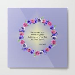 Flower Ring - Isaiah 40:8 Metal Print