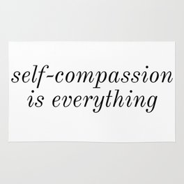 Self Compassion Is Everything Rug
