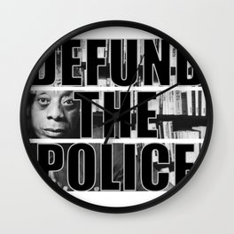 Defund The Police - James Baldwin Wall Clock