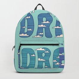 Dream, Dream, Dream Backpack