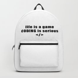 Life is a games, coding is serious Backpack