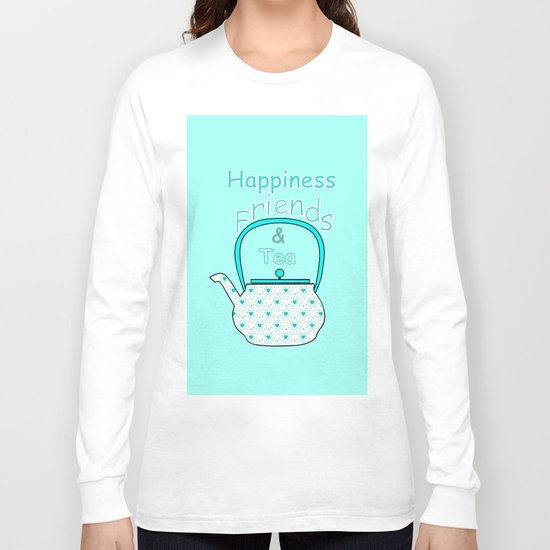 Happiness And Tea Long Sleeve T-shirt
