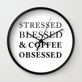 Stressed Blessed Obsessed Wall Clock
