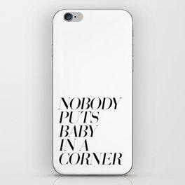 Nobody puts baby in a corner iPhone Skin