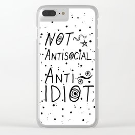 NOT Anti-Social Anti-Idiot Clear iPhone Case