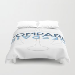 To compare is to despair Duvet Cover