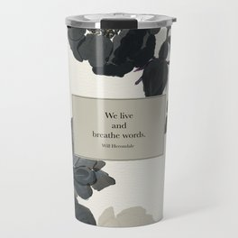 We live and breathe words. Will Herondale. Clockwork Prince. Travel Mug